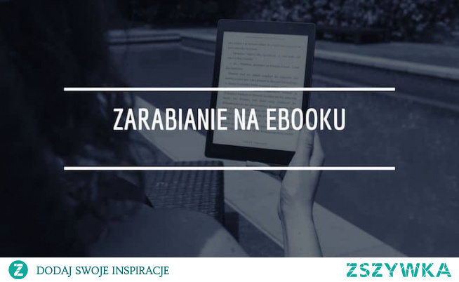 Wydanie e-booka jest świetnym sposobem na zarabianie w internecie nawet jeśli nie jesteś pisarzem. W tym artykule chce się z Tobą podzielić podstawami i najlepszą strategią sprzedaży ebooków w internecie.