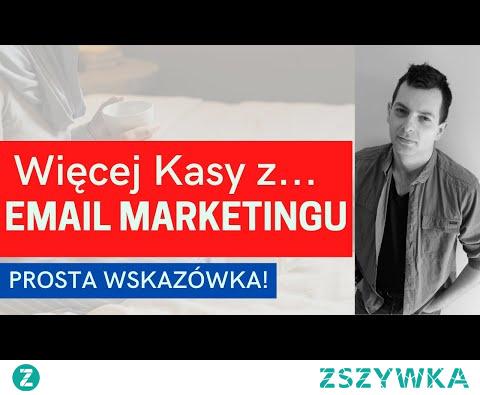 Skuteczny Email Marketing - Jak Zarabiać Więcej Na Liście Mailingowej