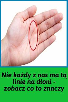 Nie każdy z nas ma tą linię na dłoni – zobacz co to znaczy