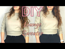 DIY |how to Lounge Sweater ...
