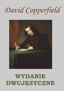 David Copperfield. WYDANIE DWUJĘZYCZNE - Charles DickensWydanie dwujęzyczne polsko-angielskie.  David Copperfield autorstwa słynnego Charlesa Dickensa to wielowątkowa powieść ob...