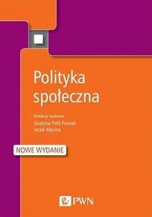 Polityka społeczna - Jacek MęcinaNowe, rozszerzone i uaktualnione wydanie klasycznego podręcznika akademickiego z zakresu polityki społecznej. Książka, którą przedstawiamy czyte...