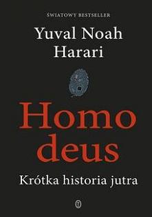 Homo deus. Krótka historia jutra - Yuval Noah Harari  Światowy bestseller. Nowa książka najbardziej inspirującego myśliciela XXI wieku.    Tak będzie wyglądała nasza przyszłość!...