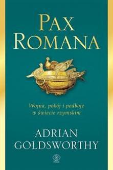 Pax Romana - Adrian GoldsworthyWojna, pokój i podboje w świecie rzymskim. Pax Romana przyniósł niezwykły okres pokoju i stabilności, jaki rzadko zdarzał się wcześniej bądź późni...