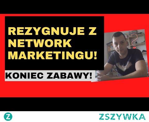 Rezygnuje z Network Marketingu!