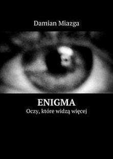 Enigma - Damian MiazgaRok2...