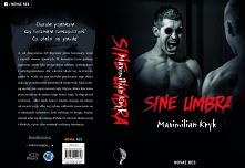 """Z przyjemnością informujemy, że objęliśmy patronatem thriller """"Sine umbra"""" autorstwa Maximiliana Kryka...  Choroba psychiczna czy koszmarna rzeczywistość? Co okaże się prawdą?"""