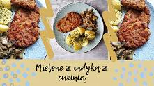 Domowy obiad w wersji fit czyli mielone z indykiem i cukinią