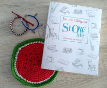 Joanna Glogaza - Slow life....
