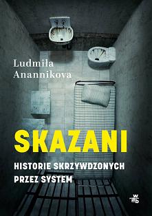 """Skazani. Historie skrzywdz..."