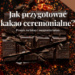 Jak przygotować kakao ceremonialne? - Zdrowy styl życia Stylowo i Zdrowo