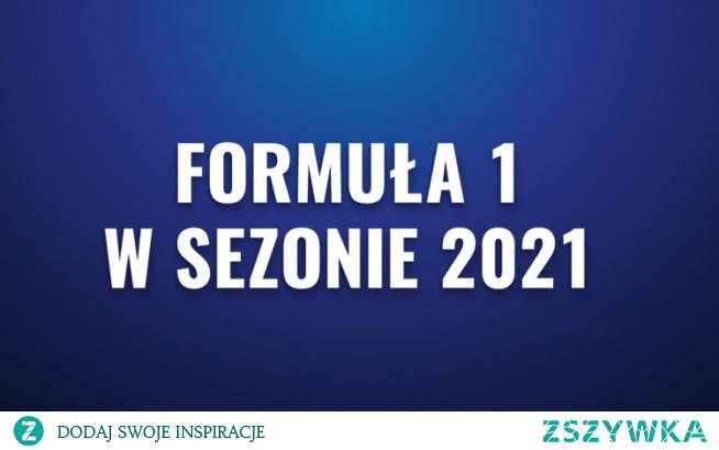 Formuła 1 2021 pomimo pandemii nadal zachwycić nas masą emocji związanych z wyścigami. Kalendarz wyścigów można znaleźć w tej zszywce.