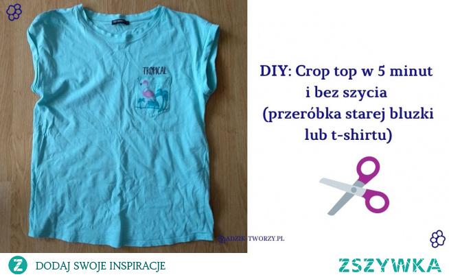 Przerób swój stary t-shirt na crop top w kilka minut i bez szycia! Instrukcje znajdziesz po KLIKnięciu w zdjęcie oraz na blogu DIY Adzik-tworzy.pl