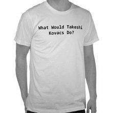 Co by zrobił Takeshi Kovacs...