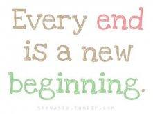 każdy koniec jest nowym początkiem :)