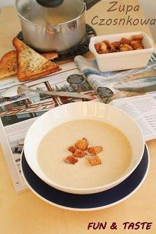 Po pierwszej misce czosnkowej zupy,  Twoje kubki smakowe będą krzyczały,  MAŁO, MAŁO, MAŁO!!!!