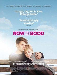 Now is GOOD ! *.* Film super! polecam, i nie zapomnijcie o chusteczkach!:)