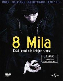 8 mila / 8 Mile (2002)- Co tu dużo pisać.. Film o Eminemie. Godny polecenia..!