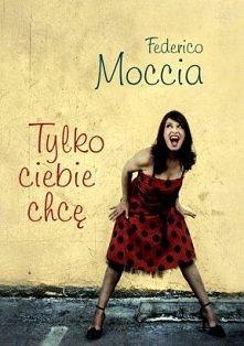 """Federico Moccia """"Tylko..."""