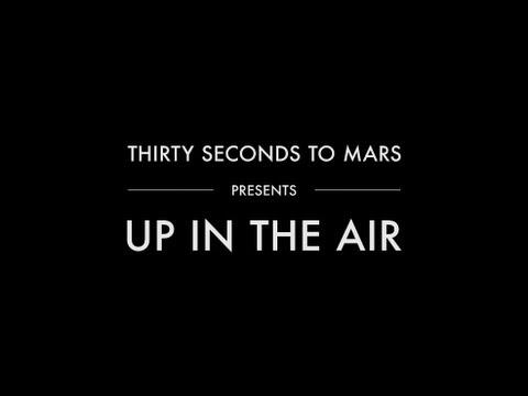 Thirty Seconds To Mars - Up In The Air <3