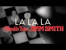 Naughty Boy - La La La ft. ...