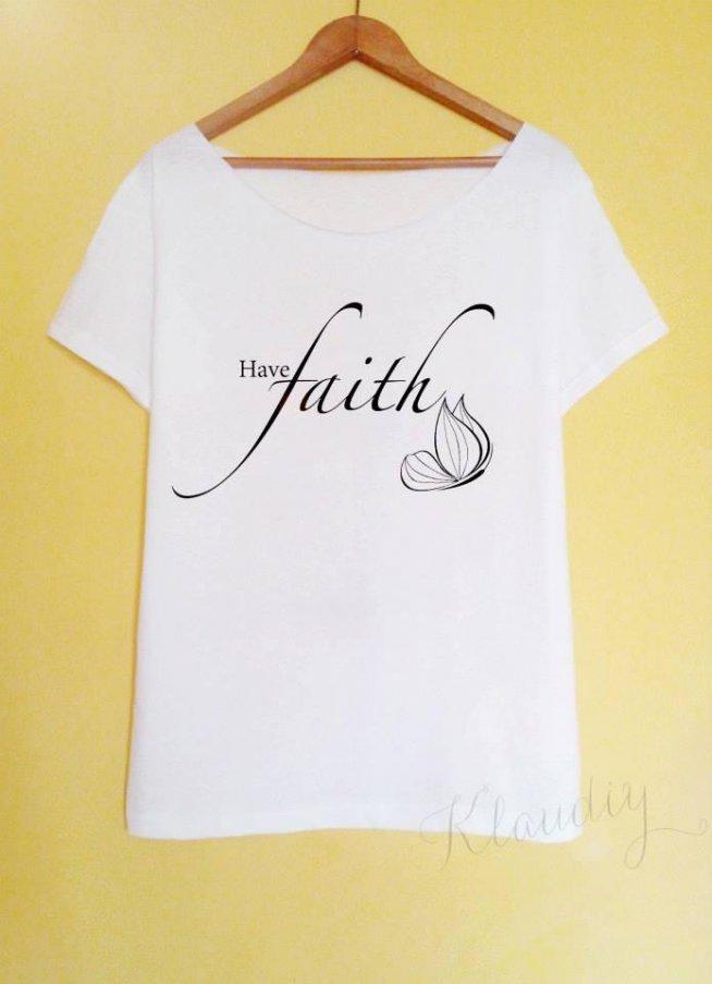 koszulka ręcznie malowana  Have faith  szczegóły i możliwość zakupu po kliknięciu w obrazek :)