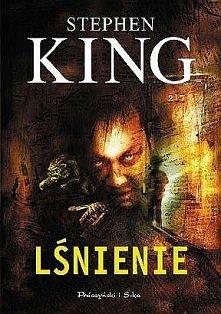 """Stephen King """"Lśnienie"""""""
