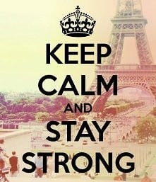 And stay strong..