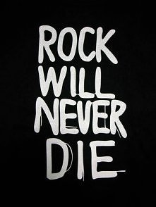 rock will never die !