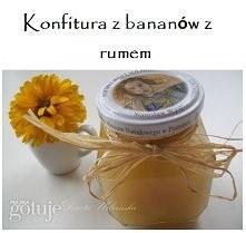 Konfitura z bananów z rumem - SKŁADNIKI: •300 g bananów, •150 g rumu, •200...
