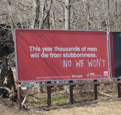 W tym roku tysiące mężczyzn umrze z powodu swojego uporu .  A WŁAŚNIE  ŻE NIE .