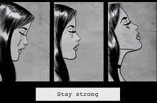 Trzeba być silnym choćby nie wiem co !