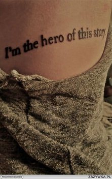 ♥I'm the hero of this story ♥