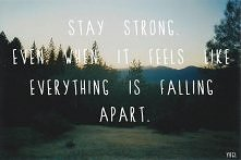 Always stay strong ! :)