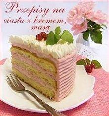 Przepisy na ciasta z kremem, masą (przepisy po kliknięciu w zdjęcie)