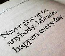 Nigdy się nie poddawaj, cuda zdarzają się każdego dnia