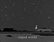 stupid.