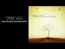 Tyrone Wells - Beautiful Girl, Beautiful World (lyric video)