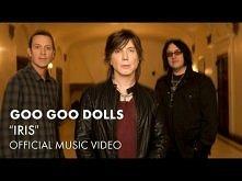 Goo Goo Dolls - Iris  tak bardzo kocham ♥