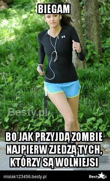 biegam, bo.....
