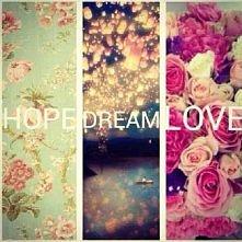HOPE,DREAM,LOVE *.*