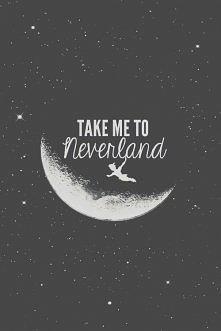 Take me to Neverland.