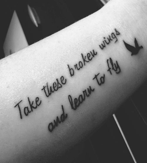 Take These Broken Wings And Learn To Fly Na Tatuaze