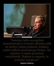 Stephen Hawking .....