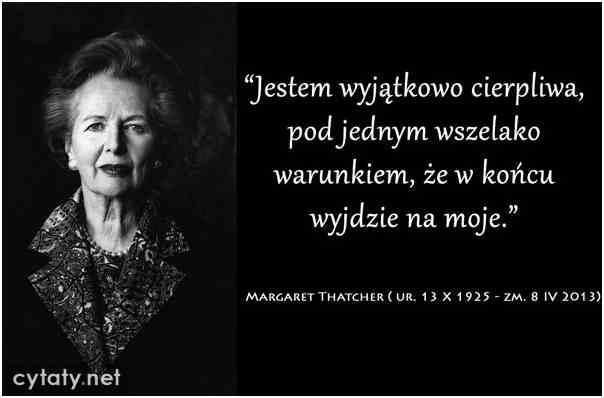 Margaret Theather Na Prawda O świecie Cytaty Wielkich Ludzi