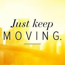 Po prostu - ruszaj się :)