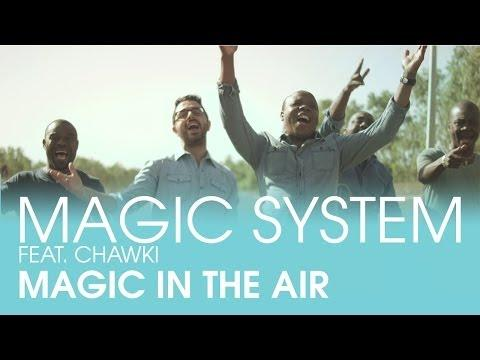 MAGIC SYSTEM - Magic In The Air Feat. Chawki (Clip Officiel) JUŻ 12 CZERWCA POCZĄTEK PIŁKARSKICH EMOCJI !!!!! <3