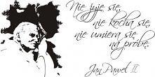 Nie żyje się, nie kocha się, nie umiera się na próbę. Jan Paweł II (naklejka na ścianę)