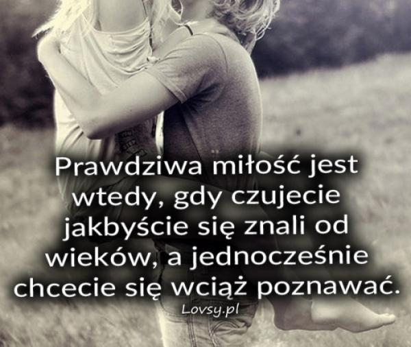 Prawdziwa Miłość Jest Wtedy Gdy Na Cytaty Miłosne I Nie Tylko
