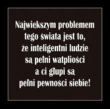 Czasami lepiej być głupim...